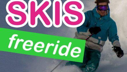 Les meilleurs skis freeride 2022 - Équipement