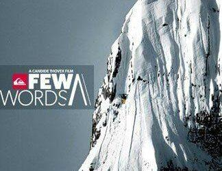 Film complet : Few words de Candide Thovex - Longs formats